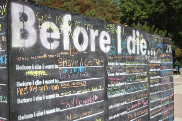 Norma Loya Students wrote goals they hope to accomplish before they die on a chalkboard in the SSC plaza last week.