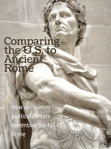 Learning from the Past: How our current political climate resembles the fall of Rome's Republic