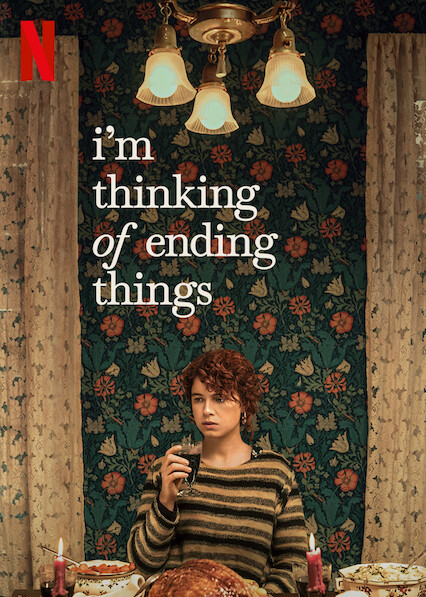Charlie Kaufmans Im Thinking of Ending Things premiered on Netflix on Sept. 4. and tells the strange story of a young woman meeting her boyfriends parents.